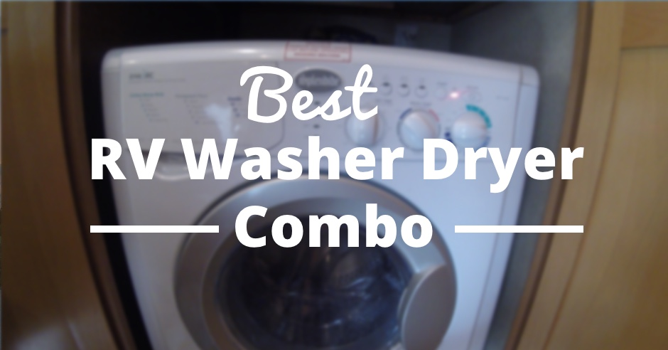 Best Rv Washer Dryer Combo Rv Trippin
