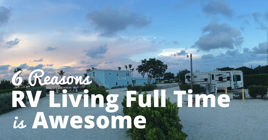 rv-living-full-time-is-awesome-6-reasons