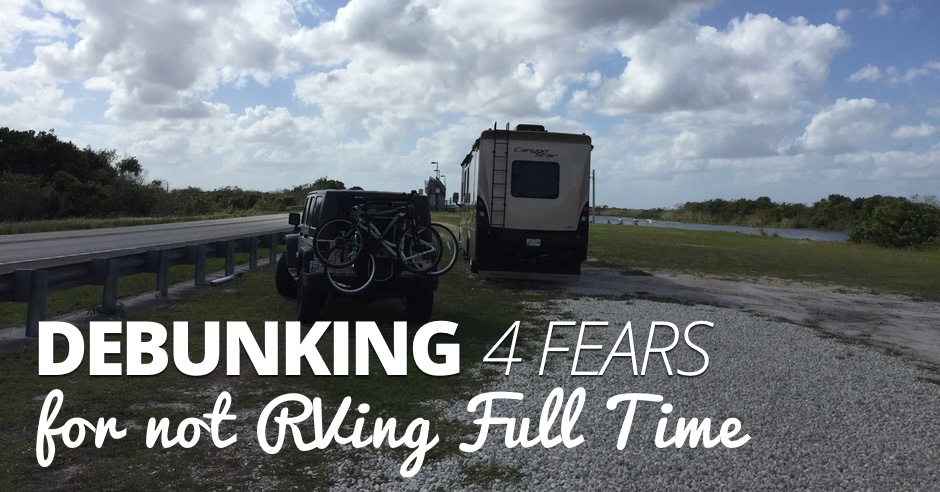 debunking-4-fears-for-not-rving-full-time