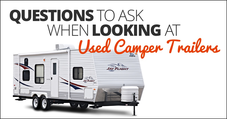 questions-ask-used-camper-trailers